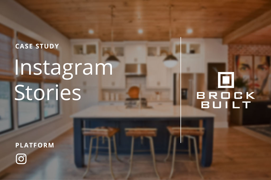 Instagram Stories - Brock Built case study - Rearview Advertising Atlanta