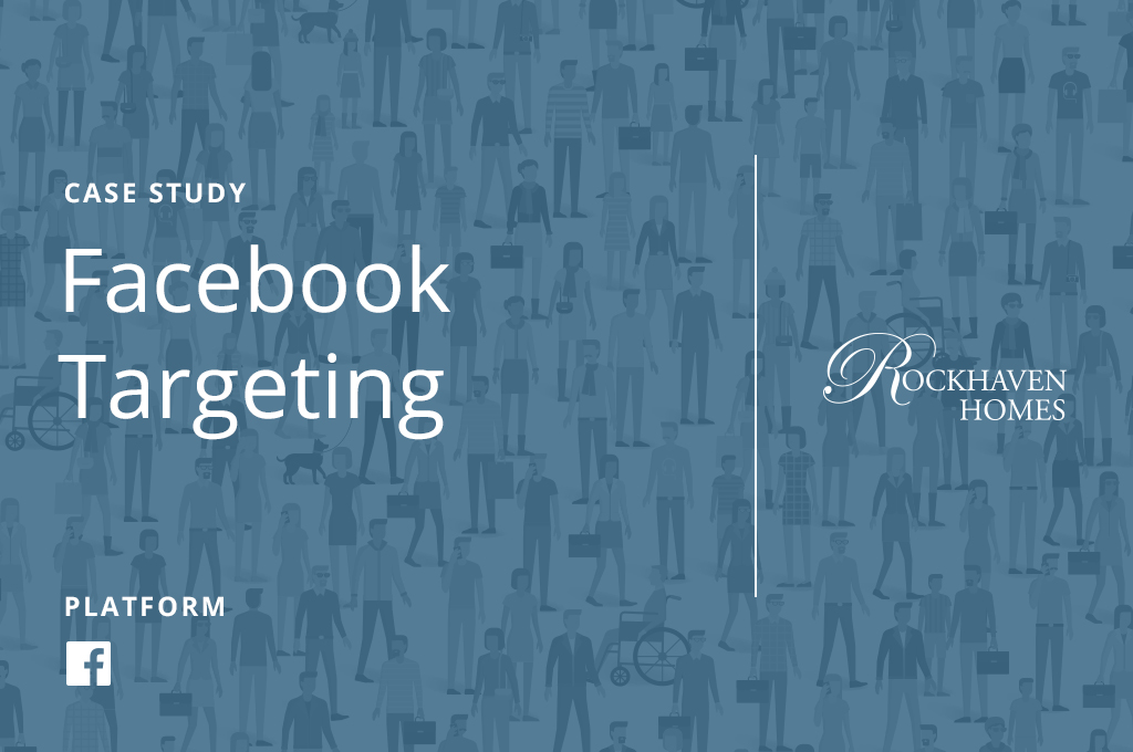 Facebook Targeting | Rockhaven Case Study