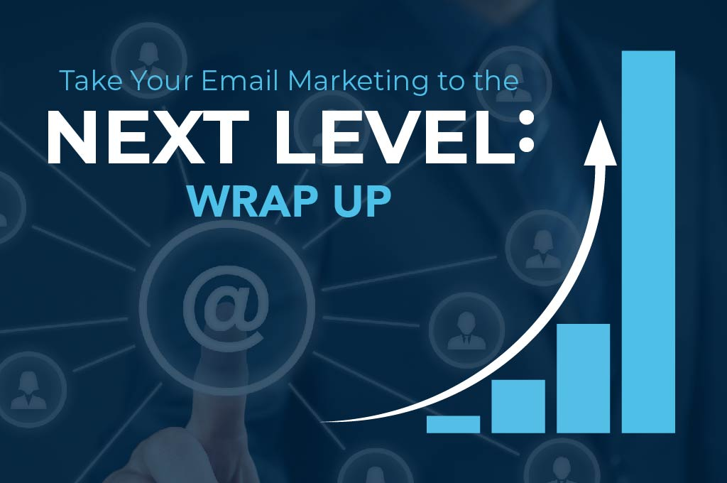 Take your email marketing to the next level wrap-up