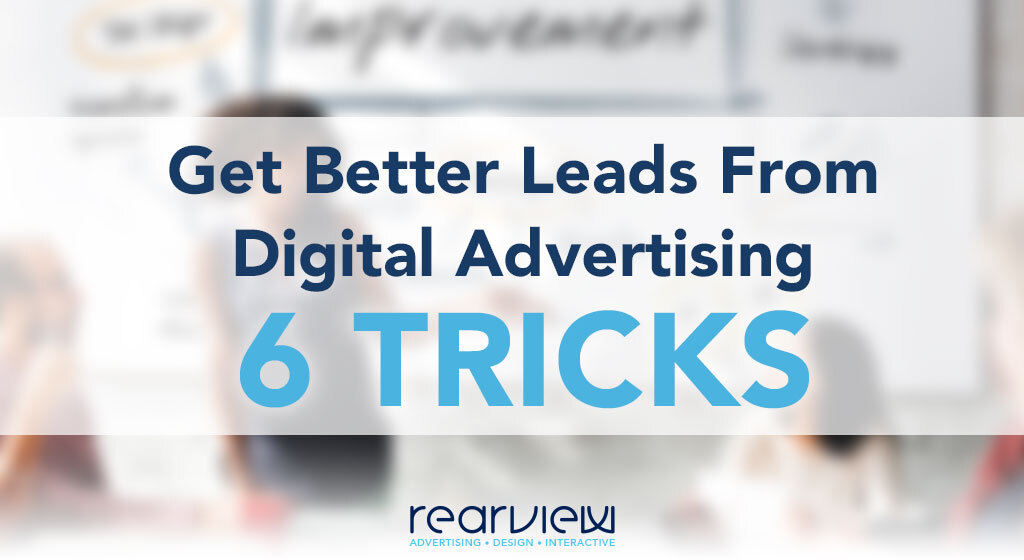 get better leads from digital advertising