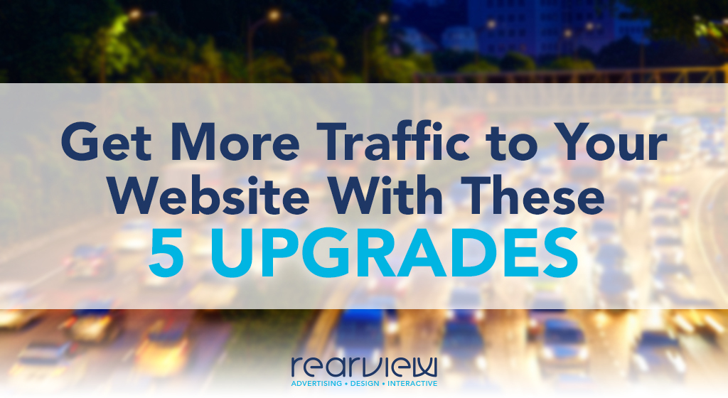 Get more traffic to your website with these 5 upgrades