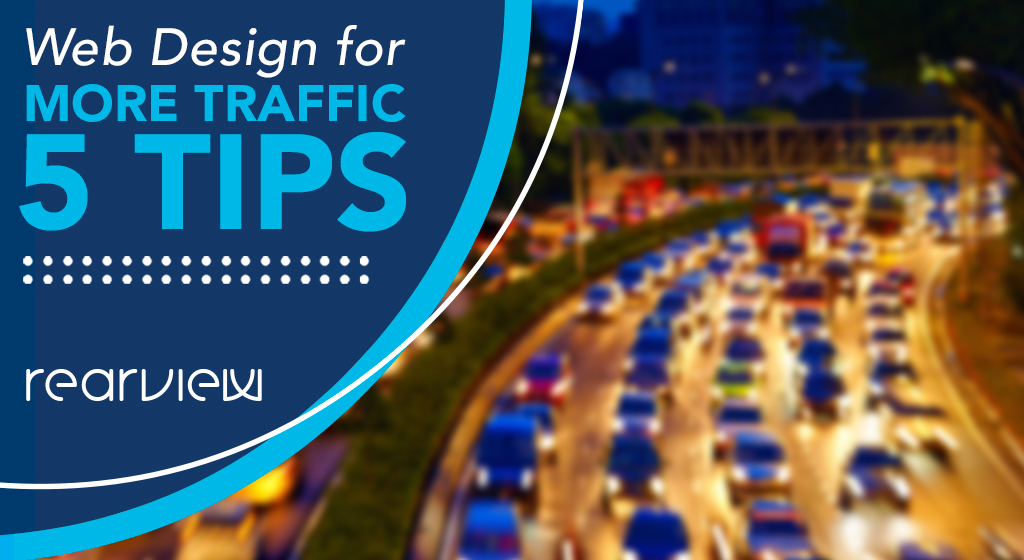Web Design for more traffic - five tips