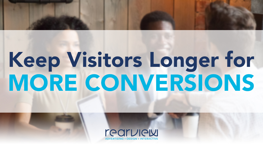 keep visitors longer for more conversions