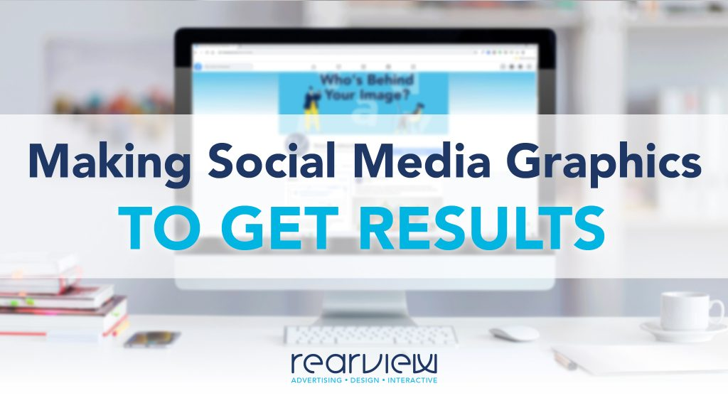 making social media graphics to get results